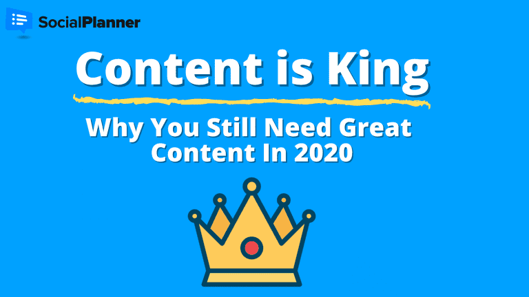 Content is King - why you still need great content in 2020