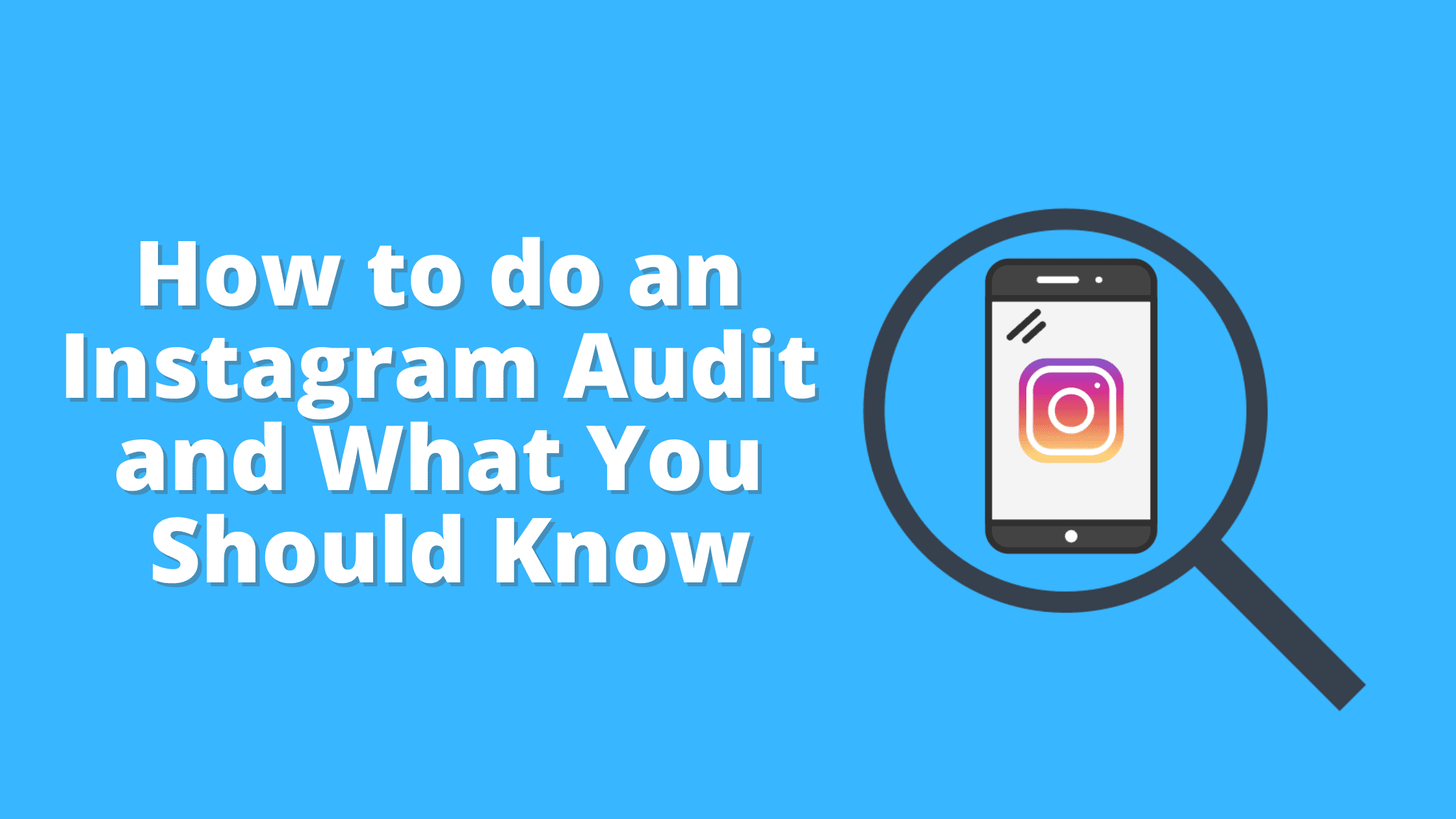 How to do an Instagram Audit and What You Should Know