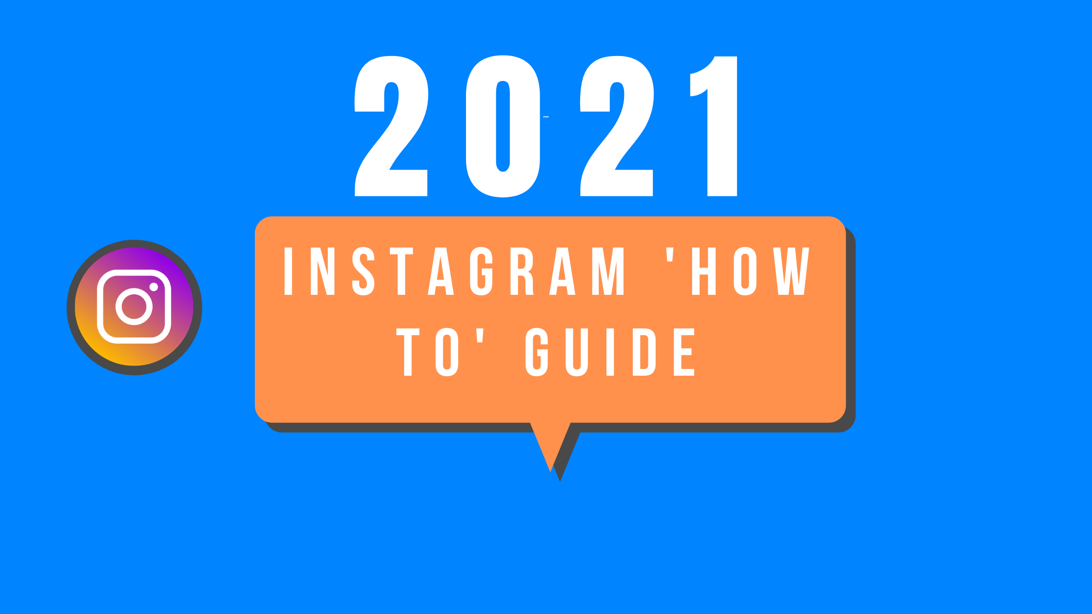 How to use instagram 2021 guide