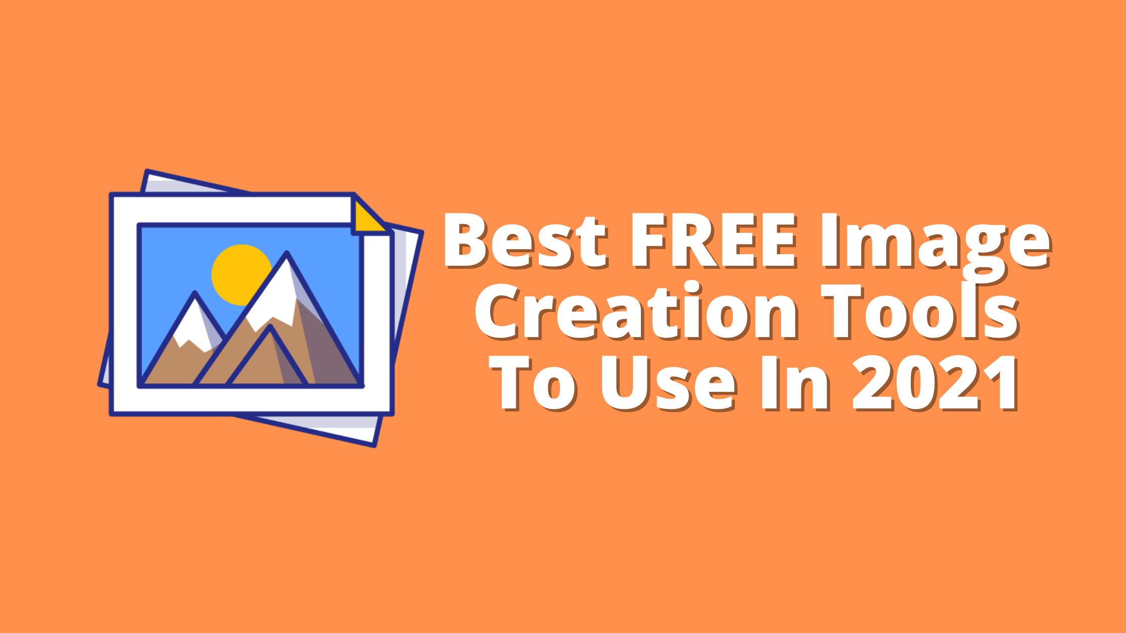 Best FREE Image Creation Tools To Use In 2021