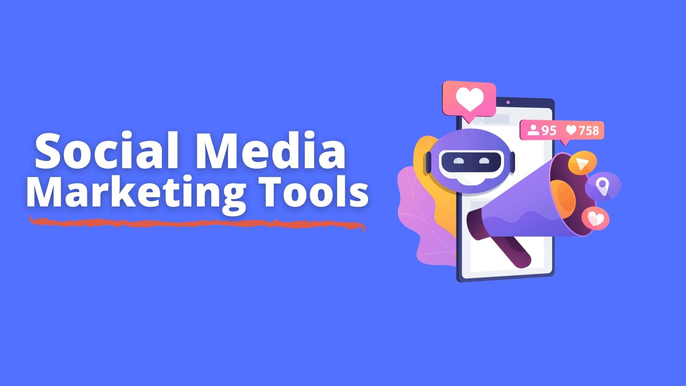 Social Media Marketing Tools To Take Advantage of In 2021